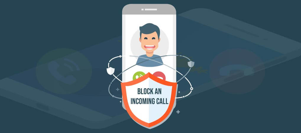 The way of Blocking an Incoming Call