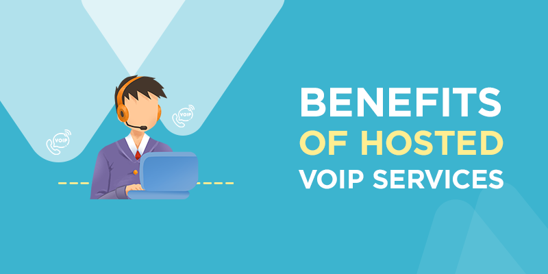 Benefits of hosted VoIP services