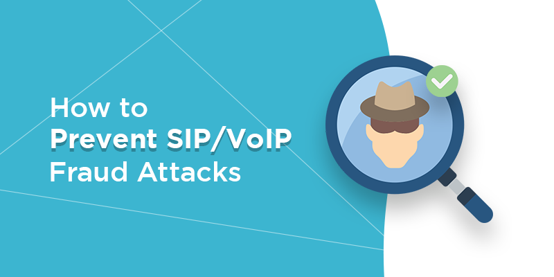 How To Prevent SIP/VoIP Fraud Attacks