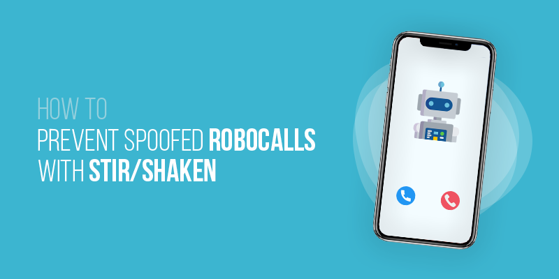 How to Prevent Spoofed Robocalls