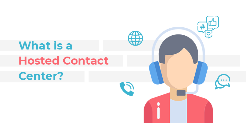 What is a Hosted Contact Center